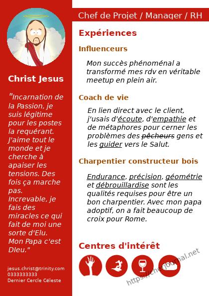 Jesus Christ de South park CV : Jesus détaille son expérience et ses hobbies. Il aura été charpentier, coach de vie et influenceurs.