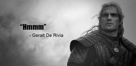 """Géralt de Riv, posant sur une photo en noire et blanc avec sa phrase fétiche : """"Hmmm"""""""