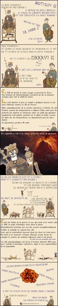 Une succesion de vignette à la mode de la tapisserie de Bayeux raconte les évènements cataclysmisques qui se sont produits à partir de 536 : éruption volcanique, absence de jour, nouvel age glaciaire, guerres, pandémies, etc.